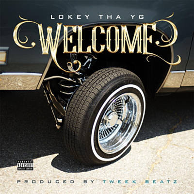 """Welcome"" written by Lo'Key Tha YG and produced by Tweeknowlogy aka Tweek Beatz. Released in 2018"